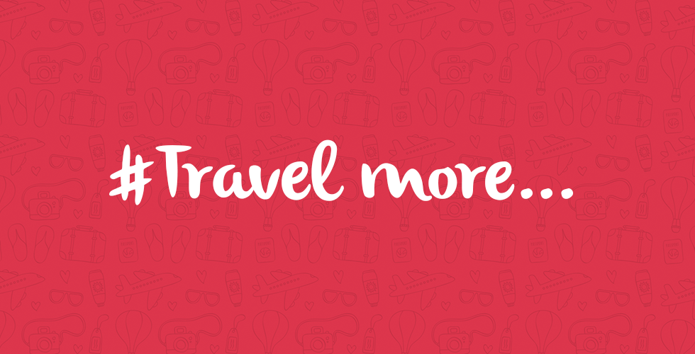 Travel more